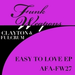 CLAYTON/FULCRUM - Easy To Love (Front Cover)