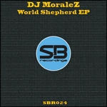 DJ MORALEZ - World Shepherd EP (Front Cover)