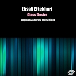 EHSAN EFTEKHARI - Glass Desire (Front Cover)