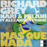 RICHARD GREY & NARI & MILANI feat ALEXANDRA PRINCE - Mas Que Nada (Front Cover)