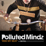 POLLUTED MINDZ feat BAYKU - Ride My Beat (Front Cover)