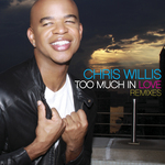 WILLIS, Chris - Too Much In Love (remixes) (Front Cover)