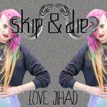 SKIP&DIE - Love Jihad (Front Cover)