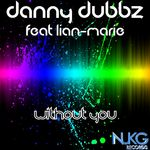 DANNY DUBBZ feat LIAN-MARIE - Without You (Front Cover)