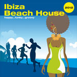 VARIOUS - Ibiza Beach House 2012 Happy Funky Groovy (Front Cover)