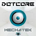 DOTCORE - Mechatek (Front Cover)