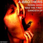 A-BROTHERS - Robin Hood Was The First Gangsta EP (Front Cover)