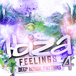 VARIOUS - Ibiza Feelings, Vol 4 - Deep House Rhythms (Front Cover)