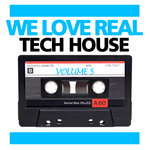 VARIOUS - We Love Real Tech House Vol 5 (Front Cover)
