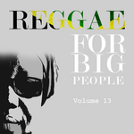 VARIOUS - Reggae For Big People Vol 13 (Front Cover)