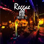 Reggae Bar Vol 12