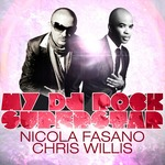 NICOLA FASANO/CHRIS WILLIS - My DJ Rock Superstar (remixes) (Front Cover)