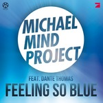 MICHAEL MIND PROJECT/DANTE THOMAS - Feeling So Blue (Front Cover)
