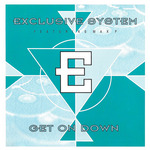 EXCLUSIVE SYSTEM feat MAX P - Get On Down (Front Cover)