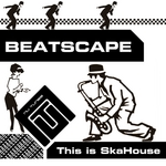 BEATSCAPE - This Is SkaHouse (Front Cover)