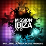Mission Ibiza 2012 (Including 50 biza House Anthems)