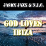 JASON JAXX/NIC - God Loves Ibiza (Front Cover)