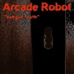 ARCADE ROBOT - Vampire Castle (Front Cover)