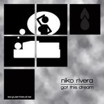 RIVERA, Niko - Got This Dream (Front Cover)