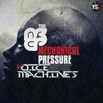 MECHANICAL PRESSURE, The - Voice Machines LP (Front Cover)