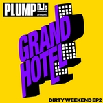 Plump DJs Presents Dirty Weekend EP 2