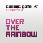 COSMIC GATE/J'SOMETHING - Over The Rainbow (Front Cover)