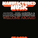 JQUINTEL/JEZIEL QUINTELA/MANUFACTURED SUPERSTARS - Welcome Aboard (Front Cover)