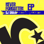 DJ SNITCH - Never Forgotten EP (Front Cover)