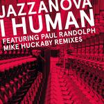 JAZZANOVA feat PAUL RANDOLPH - I Human (Mike Huckaby remixes) (Front Cover)