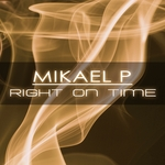 MIKAEL P - Right On Time (Front Cover)