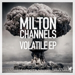 MILTON CHANNELS - Volatile EP (Front Cover)