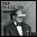 PRP - Until Us (Front Cover)
