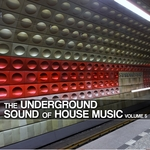 VARIOUS - The Underground Sound Of House Music Vol 5 (Front Cover)