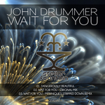DRUMMER, John - Wait For You (Front Cover)