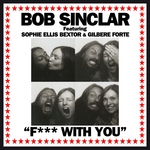 SINCLAR, Bob feat SOPHIE ELLIS BEXTOR & GILBERE FORTE - F*** With You (Front Cover)