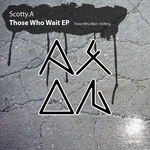 SCOTTY A - Those Who Wait EP (Front Cover)