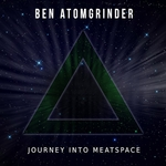 ATOMGRINDER, Ben - Journey Into Meatspace (Front Cover)
