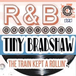 TINY BRADSHAW - R & B Originals: The Train Kept A Rollin' (Front Cover)