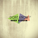 STACKS, Adam - Don't Know EP (Front Cover)