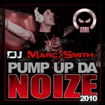 SMITH, Marc - Pump Up The Noize 2010 E.P. (Front Cover)