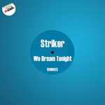 STRIKER - We Dream Tonight Remixes (Front Cover)
