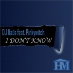 DJ HAUS feat PINKYWITCH - I Don't Know (Front Cover)