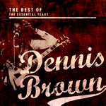 BROWN, Dennis - Best Of The Essential Years: Dennis Brown (Front Cover)