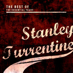 TURRENTINE, Stanley - Best Of The Essential Years: Stanley Turrentine (Front Cover)