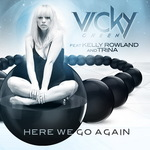 GREEN, Vicky feat KELLY ROWLAND TRINA - Here We Go Again (Front Cover)