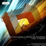 STEREO MUTANTS feat MARCUS PEARSON - I Got A Feelin (Front Cover)
