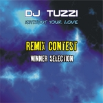 DJ TUZZI - Without Your Love (Contest remix: Winner Selection) (Front Cover)