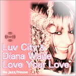 LUV CITY/DIANA WAITE - Love Your Love (Front Cover)