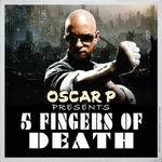 Oscar P Presents 5 Fingers Of Death