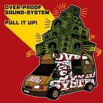 OVERPROOF SOUNDSYSTEM - Pull It Up (Front Cover)